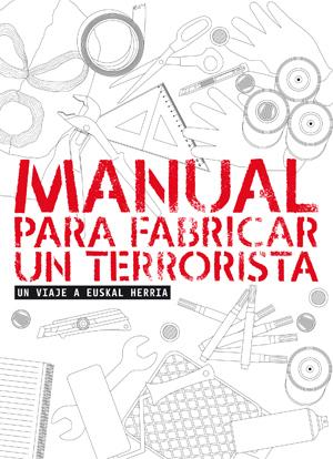 manual-para-fabricar-un-terrorista.-un-viaje-a-euskal-herria