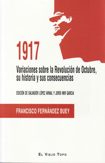 1917.-variaciones-sobre-la-revolucion-de-octubre-su-historia-y-sus-consecuencias-978-84-16995-22-6