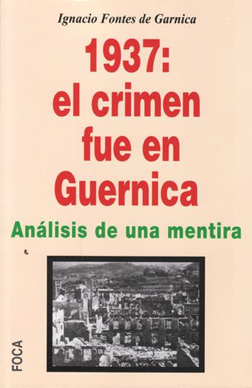 1937:-el-crimen-fue-en-guernica-9788496797758