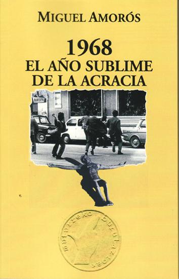 1968-el-ano-sublime-de-la-acracia-978-84-92559-28-2