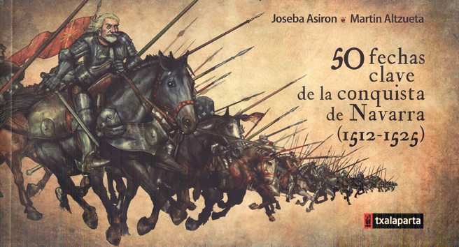 50-fechas-clave-de-la-conquista-de-navarra-(1512-1525)-9788415313656