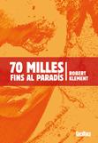 70-milles-fins-al-paradis-978-84-92696-40-6