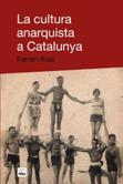 la-cultura-anarquista-a-catalunya-9788496061613