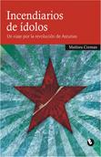 incendiarios-de-idolos-978-84-613-0725-8
