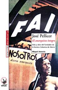 jose-pellicer.-el-anarquista-integro-9788492559022