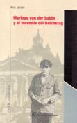 marinus-van-der-lubbe-y-el-incendio-del-reichstag-9788493320546