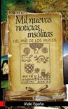 mil-nuevas-noticias-insolitas-del-pais-de-los-vascos-978-84-8136-543-6