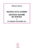 muerte-en-el-barrio-/-alfonso-sastre-se-suicida-/-un-drama-titulado-no-9788496584143
