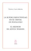 la-superconductividad-en-el-cristal-de-pentaceno-/-el-silencio-de-anton-webern-9788495786951