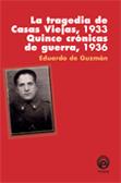 la-tragedia-de-casas-viejas-1932-y-quince-cronicas-de-guerra-1936-978-84-8218-061-8
