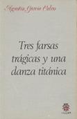tres-farsas-tragicas-y-una-danza-titanica-9788485708062