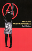 Agitación anarcosindicalista - David Ordoñez