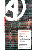 el-anarquismo-espanol-y-la-accion-revolucionaria-(1961-1974)-978-84-96044-51-7