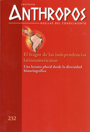 anthropos-n.º-232:-el-fragor-de-las-independencias-latinoamericanas-