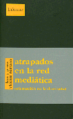 atrapados-en-la-red-mediatica-978-84-89753-33-4