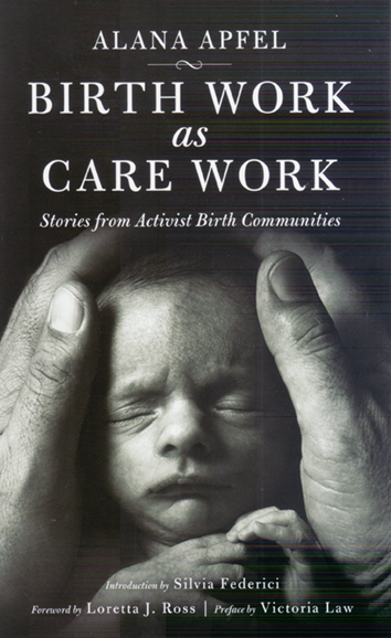 Birth work as care work - Alana Apfel