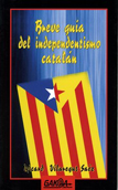 breve-guia-del-independentismo-catalan-978-84-96993-00-6