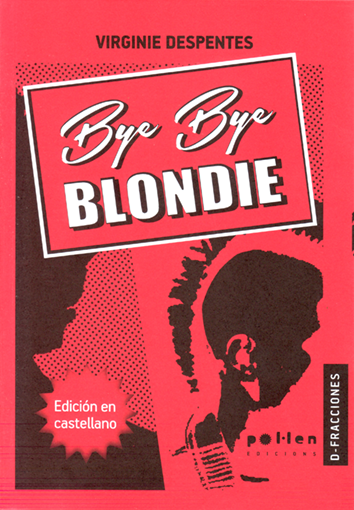 Bye, bye Blondie - Virgine Despentes