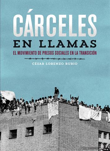 Presentació de llibre «Cárceles en llamas. El movimiento de presos sociales en la transición» (Transitant, 24-04-14)
