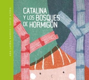 catalina-y-los-bosques-de-hormigon-978-84-944572-4-1