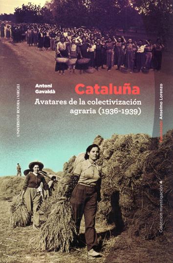cataluna-avatares-de-la-colectivizacion-agraria-978-84-946807-0-0