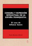 censura-y-represion-intelectual-en-la-espana-franquista:-el-caso-de-alfonso-sastre-9788495786340
