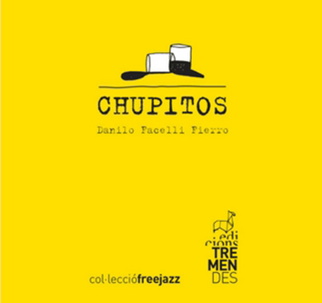 Chupitos - Danilo Facelli Fierro