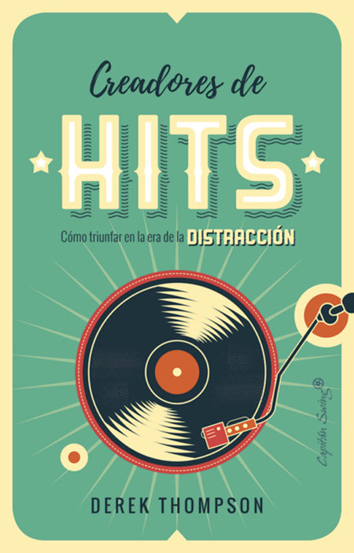 Creadores de hits - Derek Thompson