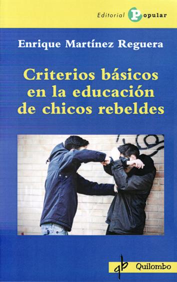 criterios-basicos-en-la-educacion-de-chicos-rebeldes-978-84-7884-693-1