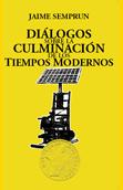 dialogos-sobre-la-culminacion-de-los-tiempos-modernos-978-84-96044-77-7