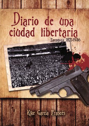 diario-de-una-ciudad-libertaria-9788493811839