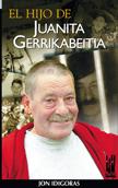 el-hijo-de-juanita-gerrikabeitia-9788481361490