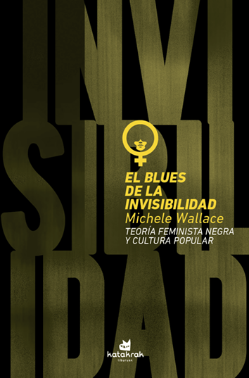 El blues de la invisibilidad - Michele Wallace