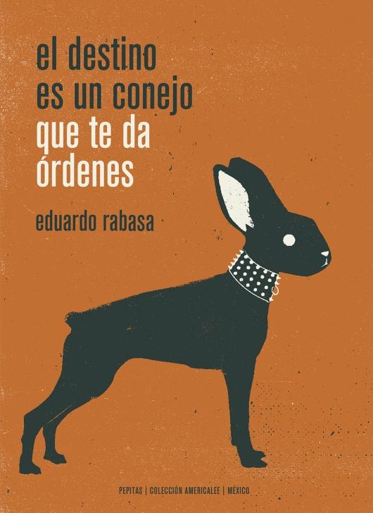 el-destino-es-un-conejo-que-te-da-ordenes-9788417386498