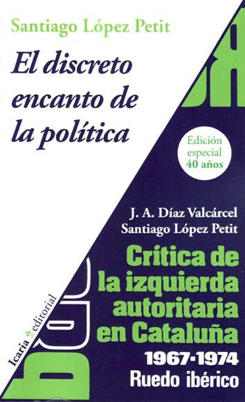 el-discreto-encanto-de-la-politica-y-critica-de-la-izquierda-autoritaria-en-cataluna.-1967-1974-978-84-9888-708-2