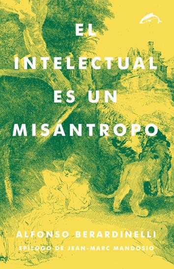 el-intelectual-es-un-misantropo-978-84-94321-70-2
