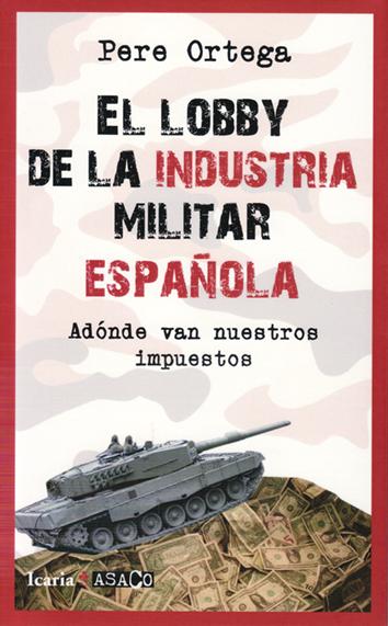 el-lobby-de-la-industria-militar-espanola-9788498886559