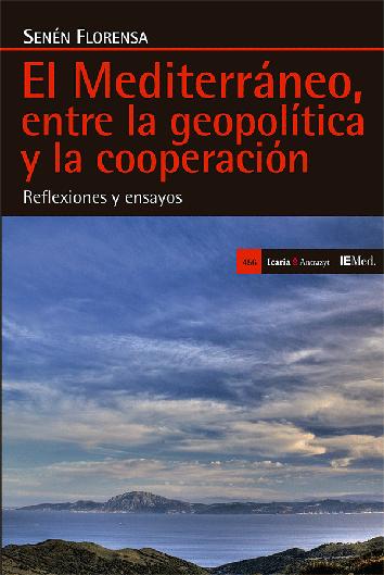 el-mediterraneo-entre-la-geopolitica-y-la-cooperacion-9788498887815