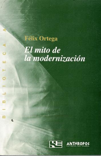 el-mito-de-la-modernizacion-978-84-76584-44-6
