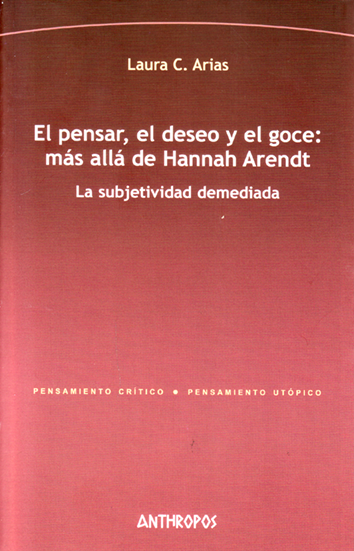el-pensar-el-deseo-y-el-goce:-mas-alla-de-hannah-arendt-978-84-16421-44-2
