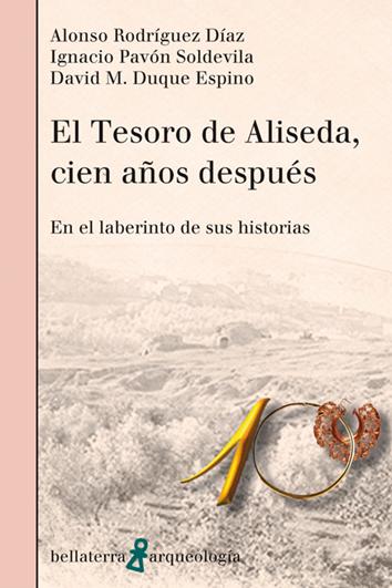 el-tesoro-de-aliseda-cien-anos-despues-9788472909557