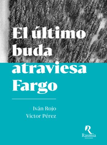 el-ultimo-buda-atraviesa-fargo-9788494906428