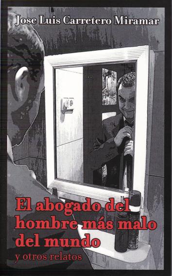 el-abogado-del-hombre-mas-malo-del-mundo-978-84-938306-0-1