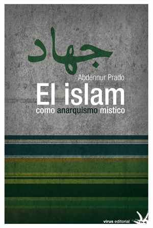 el-islam-como-anarquismo-mistico-9788492559299
