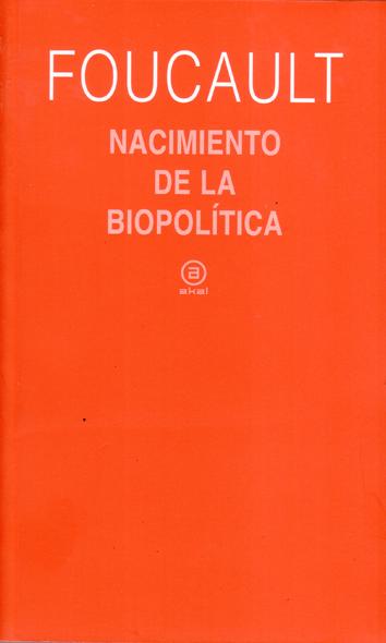 el-nacimiento-de-la-biopolitica-978-84-460-2316-6