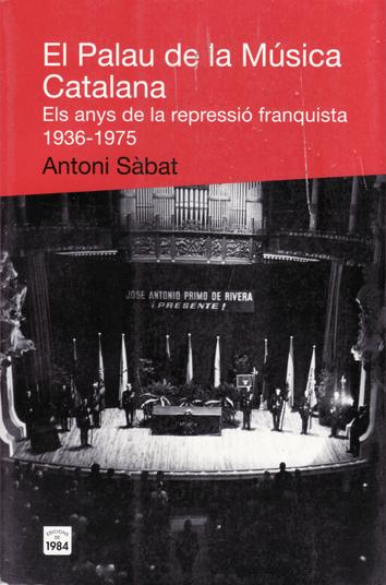 el-palau-de-la-musica-catalana.-els-anys-de-la-repressio-franquista-(1936-1975)-9788492440467