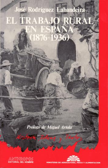 el-trabajo-rural-en-espana-(1876-1936)-9788476582886