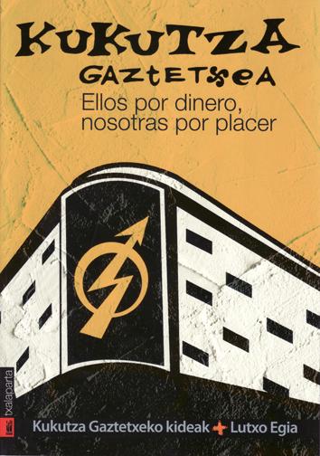 kukutza-gaztetxea.-ellos-por-dinero-nosotras-por-placer-9788481365474