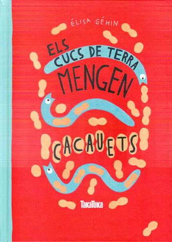 els-cucs-de-terra-mengen-cacauets-9788416003457