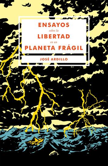 ensayos-sobre-la-libertad-en-un-planeta-fragil-978-84-94109-26-3